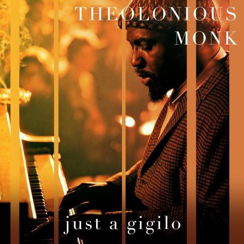 Just a Gigilo von Thelonious Monk