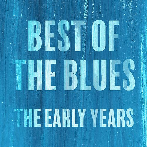The Best of the Blues The Early Years by Lightnin' Hopkins