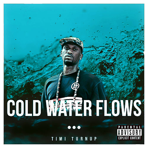 Cold Water Flows by Timi Turnup