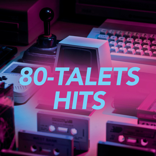 80-talets hits by Various Artists