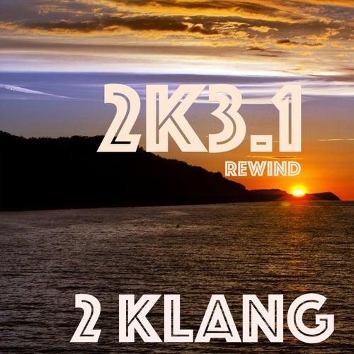 2k3.1 Rewind de 2 Klang