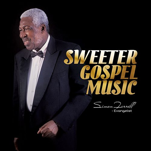 Sweeter Gospel Music by Simon Farrell