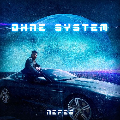 Ohne System by Nefes