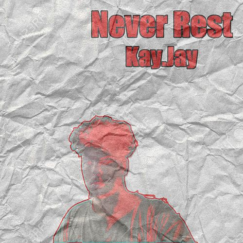 Never Rest by Kay-Jay