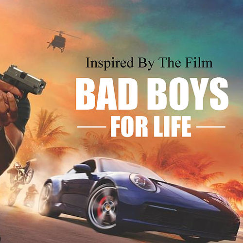 Inspired By The Film 'Bad Boys For Life' von Various Artists