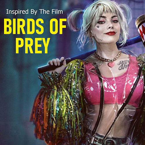Inspired By The Film 'Birds Of Prey' by Various Artists