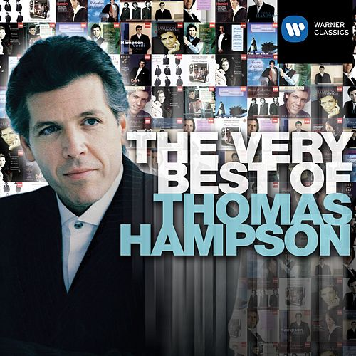 The Very Best of: Thomas Hampson by Thomas Hampson