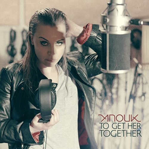 To Get Her Together by Anouk