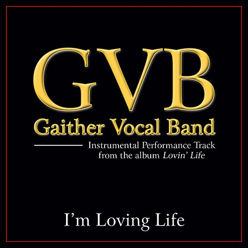 I'm Loving Life Performance Tracks by Gaither Vocal Band