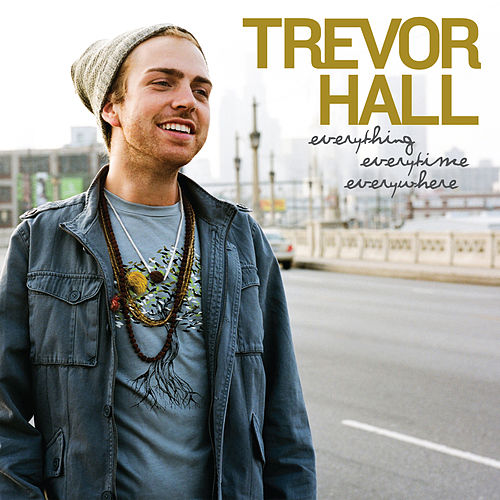 Everything Everytime Everywhere de Trevor Hall