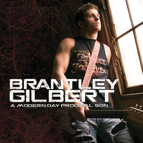 A Modern Day Prodigal Son by Brantley Gilbert
