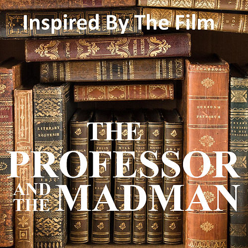 Inspired By The Film 'The Professor And The Madman' de Various Artists