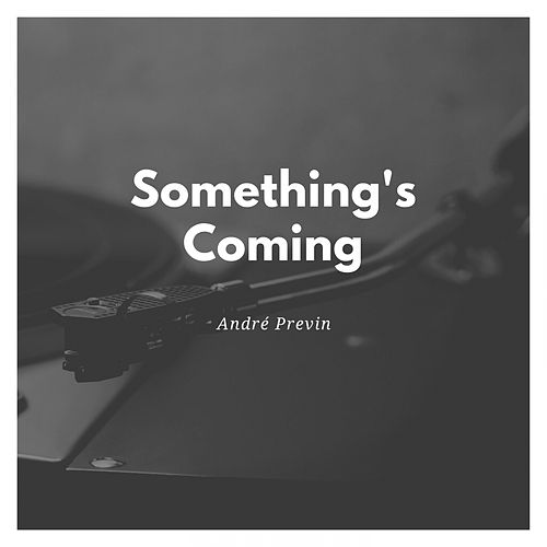 Something's Coming by André Previn
