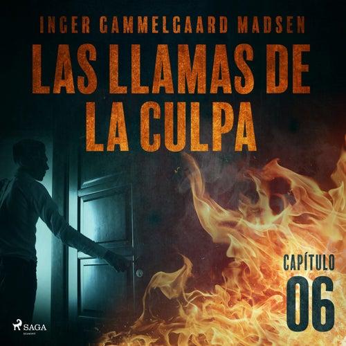 Las Llamas de la Culpa - Capítulo 6 von Inger Gammelgaard Madsen