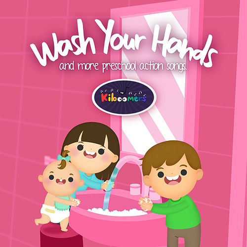 Wash Your Hands & More Preschool Action Songs by The Kiboomers