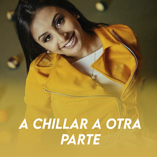 A Chillar a Otra Parte by Luana