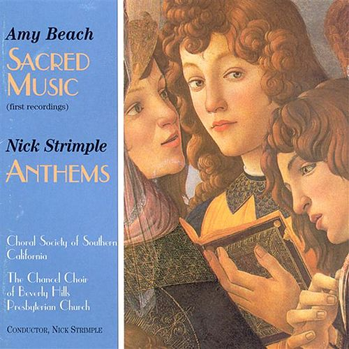 Beach, A.: Service in A Major / Sacred Songs / Strimple, N.: Anthems by Various Artists