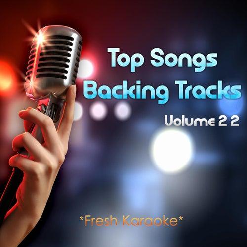 Top Songs Backing Tracks, Vol 22 de Fresh Karaoke
