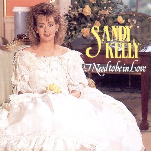 I Need to Be in Love de Sandy Kelly