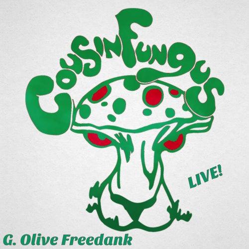 G. Olive Freedank von Cousin Fungus