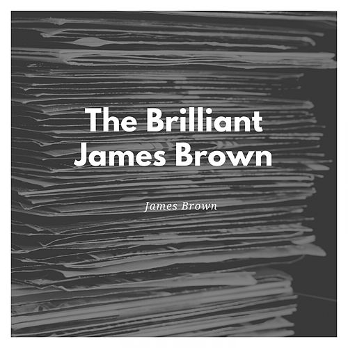 The Brilliant James Brown de James Brown
