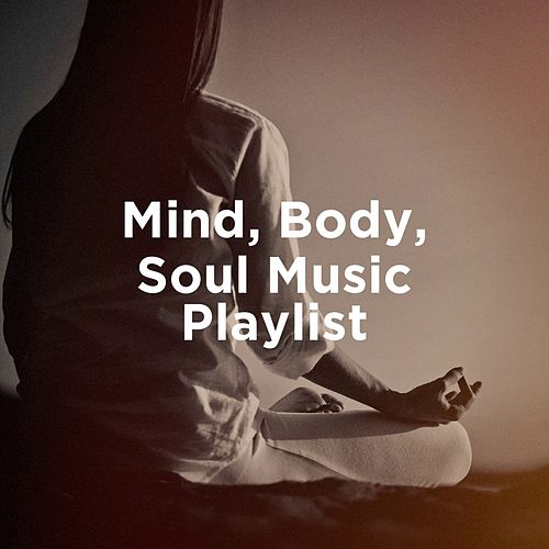 "Kundalini Yoga Music, Yoga, Internal Yoga Music: ""Mind, Body, Soul Music Playlist"""