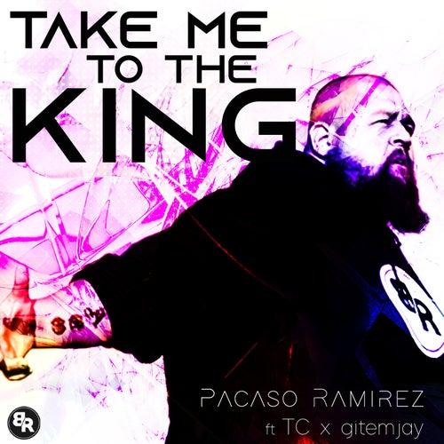 Take Me to the King by Pacaso Ramirez