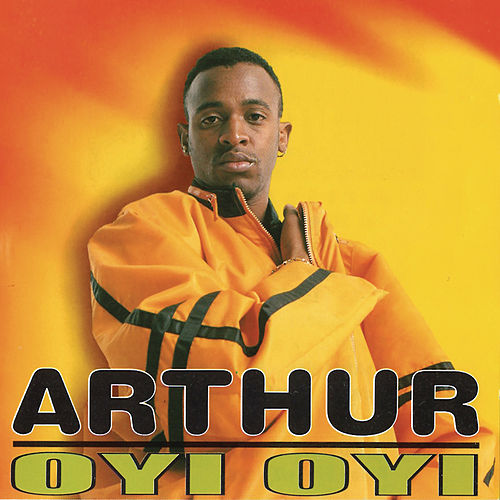 Oyi Oyi de Arthur