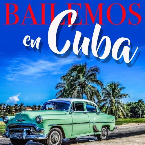 Bailemos en Cuba de Various Artists