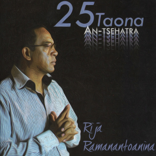25 taona An'tsehatra by Rija Ramanantoanina