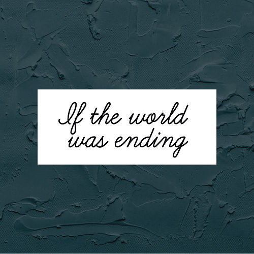 If the World Was Ending de Laura Naranjo