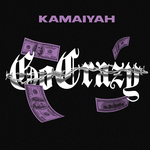 Go Crazy by Kamaiyah