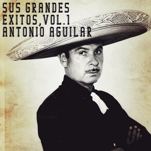 Sus Grandes Éxitos, Vol. 1 de Antonio Aguilar