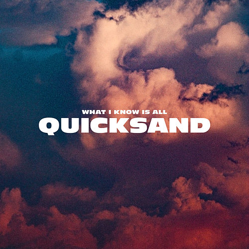 What I Know Is All Quicksand by Giant Rooks