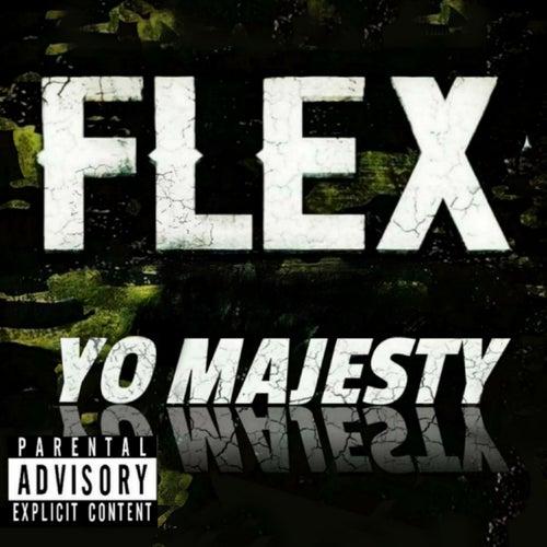 FLEX by Yo Majesty
