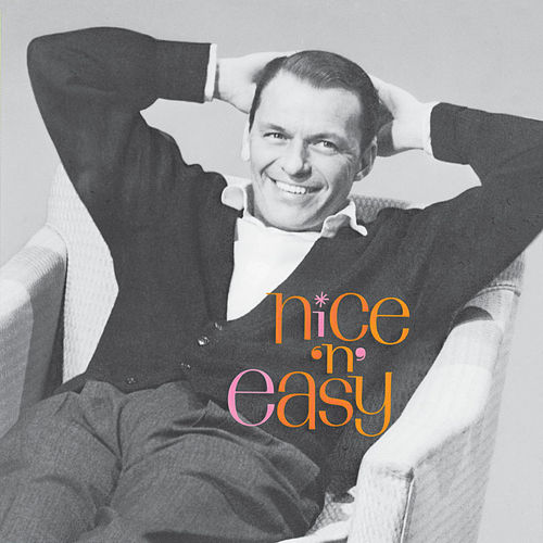 Nice 'n' Easy (2020 Mix) by Frank Sinatra