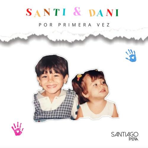 Por Primera Vez de Santiago Peña