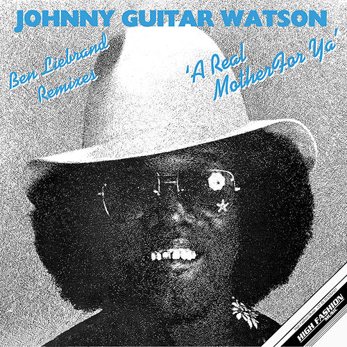 A Real Mother For Ya (Ben Liebrand Remixes) von Johnny 'Guitar' Watson