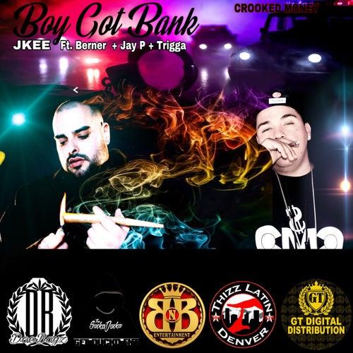 Boy Got Bank (feat. Berner, Jay P & Trigga) by Jkee