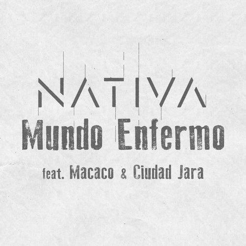 Mundo Enfermo (Versión Con Banda) de Nativa