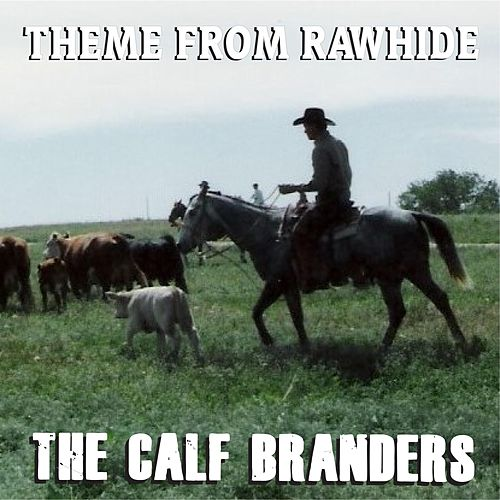 Theme from Rawhide de The Calf Branders