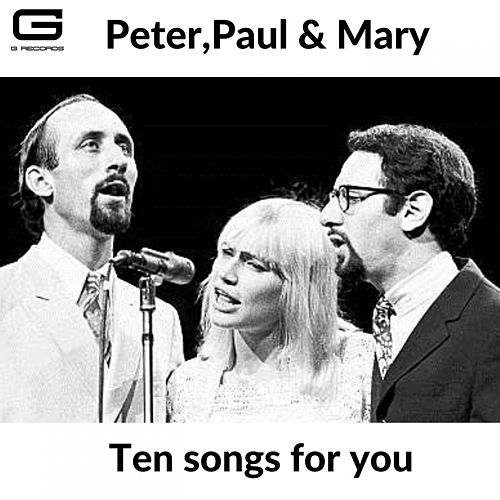 Ten songs for you de Peter, Paul and Mary