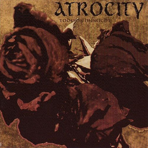 Todessehnsucht by Atrocity