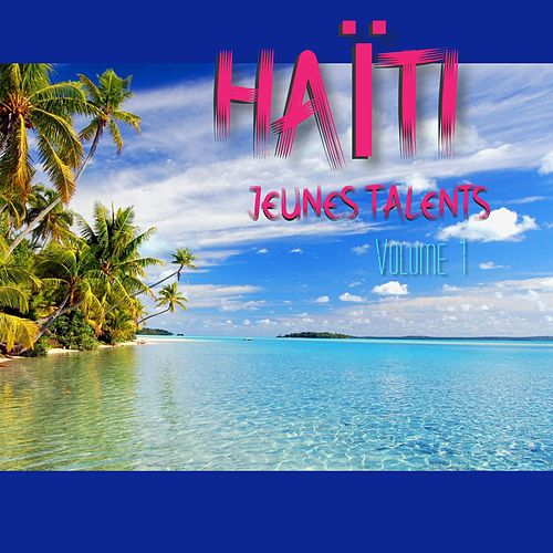 Haïti jeunes talents, Vol. 1 by Rideka, Rebecca Zama, Hervé, Sabine Augustin, Slooze, Corie, MYO, Kasoumee, Dr. Tchon, Lhynn