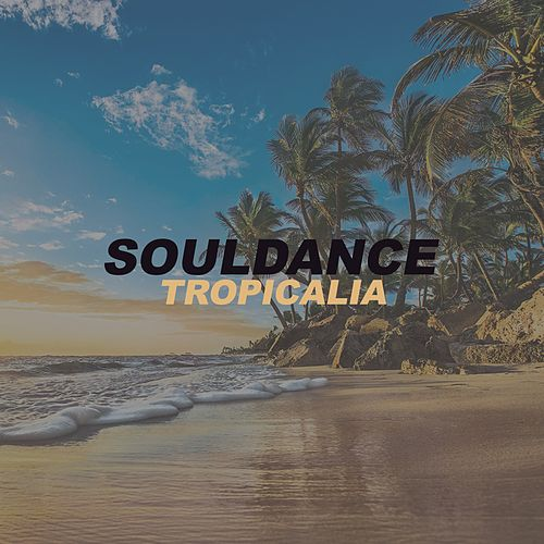 Tropicalia by Souldance