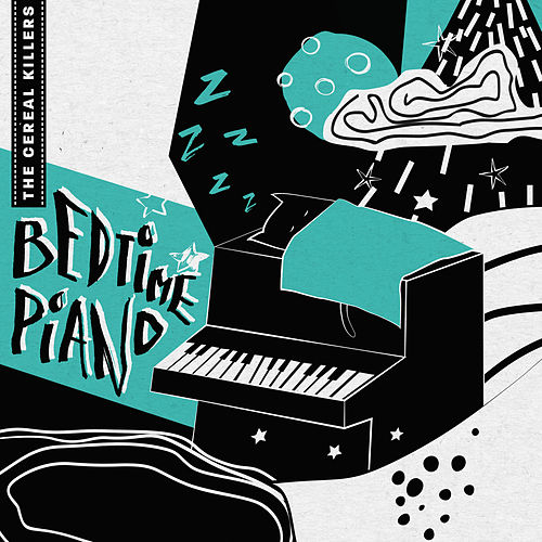 The Cereal Killers: Bedtime Piano by Various Artists