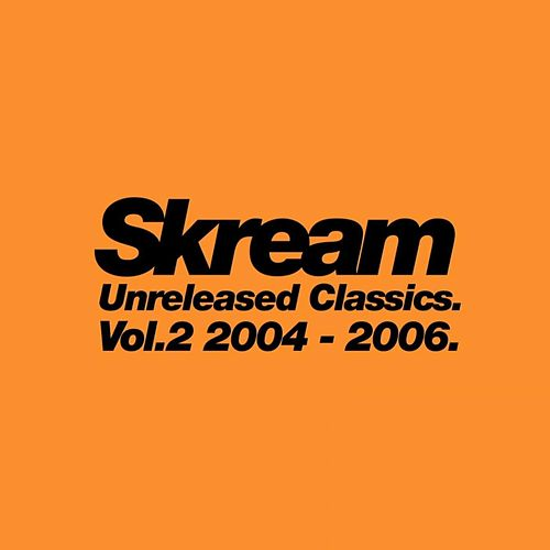 Unreleased Classics. Vol.2 2004-2006 de Skream