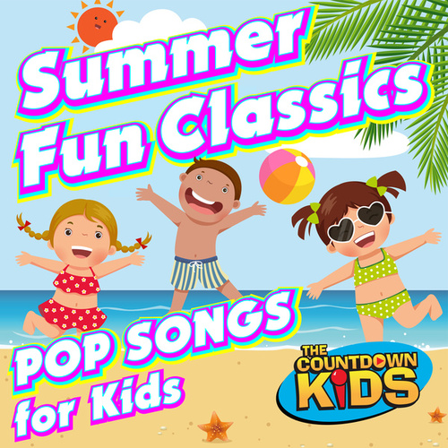 Summer Fun Classics: Pop Songs for Kids von The Countdown Kids