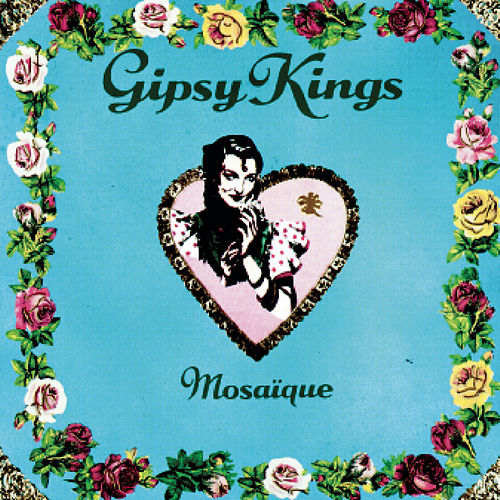Mosaïque by Gipsy Kings