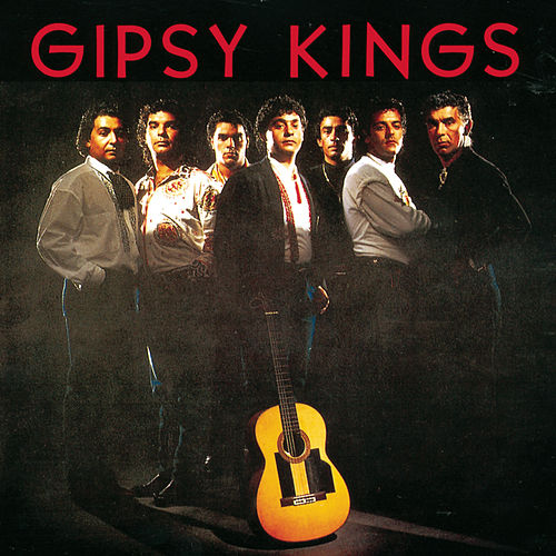 Gipsy Kings by Gipsy Kings